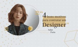4 motivos para contratar um profissional de design!